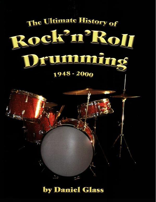 Ultimate-History-RocknRoll-Drumming by Daniel Glass